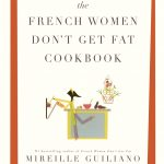 Review of French Women Don't Get Fat Cookbook; Apricot Tart Recipe by Mireille Guiliano