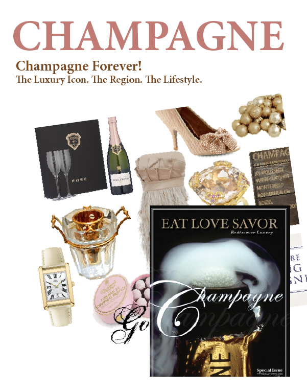 q1 2013 champagne forever CHAMPAGNE FOREVER! EAT LOVE SAVOR International luxury lifestyle magazine and bookazines