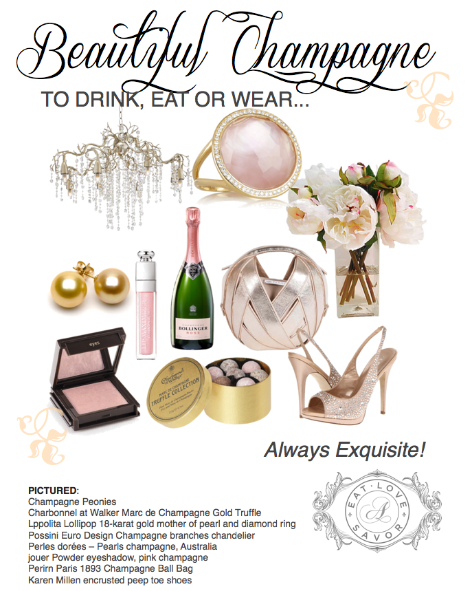 beautiful champagne eat love savor Editor Selects: Beautiful Champagne, Inside and Out! - EAT LOVE SAVOR International luxury lifestyle magazine and bookazines