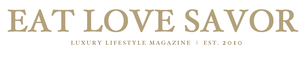 Luxury Lifestyle Magazine. Eat Love Savor