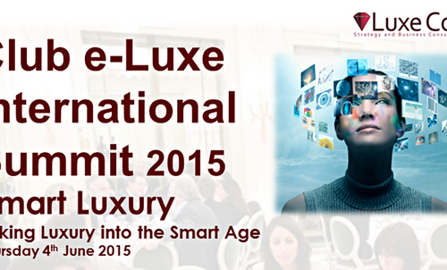 "luxe corp summit Luxe Corp Presents  ""Smart Luxury : Taking Luxury into the Smart Age"" in Paris EAT LOVE SAVOR International luxury lifestyle magazine and bookazines"