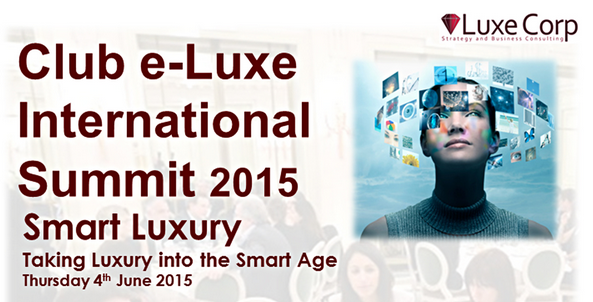 "luxe corp summit Luxe Corp Presents  ""Smart Luxury : Taking Luxury into the Smart Age"" in Paris - EAT LOVE SAVOR International luxury lifestyle magazine and bookazines"