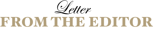 LETTER FROM THE EDITOR Letter From The Editor: What is Luxury? How is its Definition Evolving? - EAT LOVE SAVOR International luxury lifestyle magazine and bookazines