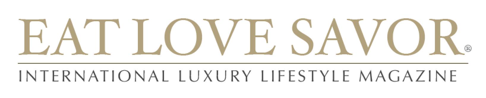 EAT LOVE SAVOR International Luxury Lifestyle Magazine