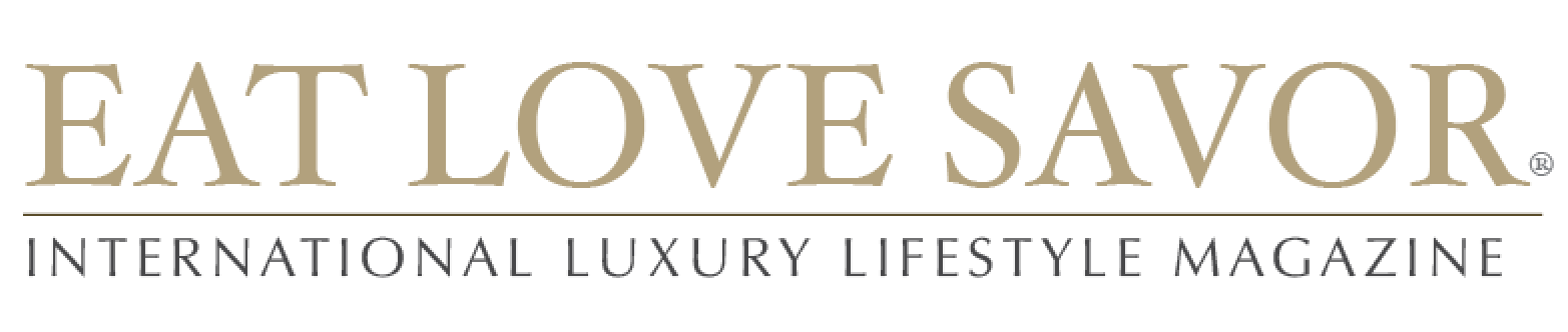 EAT LOVE SAVOR Luxury Lifestyle Magazine