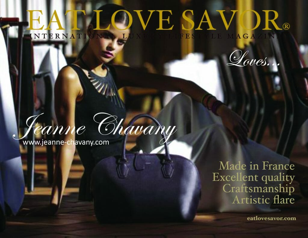 eat love savor loves jeanne chavany EAT LOVE SAVOR LOVES... Jeanne Chavany EAT LOVE SAVOR International luxury lifestyle magazine and bookazines