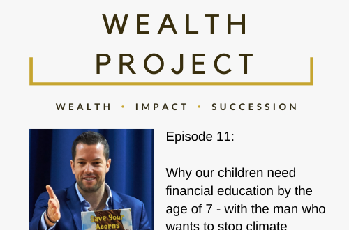 Episode 11 Card The True Wealth Project Podcast Presents: Why we need to give our children financial education EAT LOVE SAVOR International luxury lifestyle magazine and bookazines