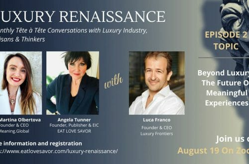 Episode 2 banner Luxury Renaissance 2020 1 The Luxury Renaissance Show, Episode 2: Highlights and Key Learnings EAT LOVE SAVOR International luxury lifestyle magazine and bookazines