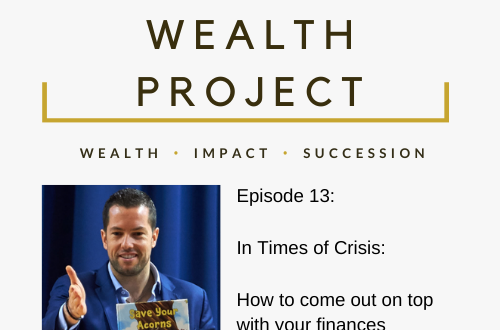 Episode 13 Card The True Wealth Project Podcast Presents: How To Be Financially Resilient In Times Of Crisis - EAT LOVE SAVOR International luxury lifestyle magazine and bookazines