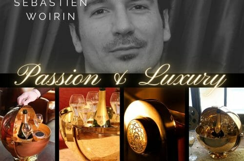 Passion and Luxury Passion & Luxury: Sebastien Woirin Champagne Sphere Révérencieuse - EAT LOVE SAVOR International luxury lifestyle magazine and bookazines
